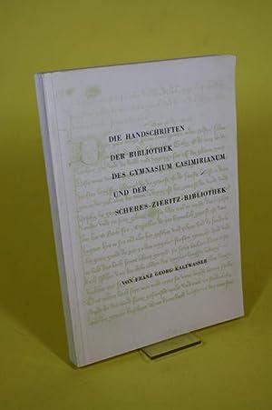 Die Handschriften der Bibliothek des Gymnasiums Casimirianum und der Scheres-Zieritz-Bibliothek: ...