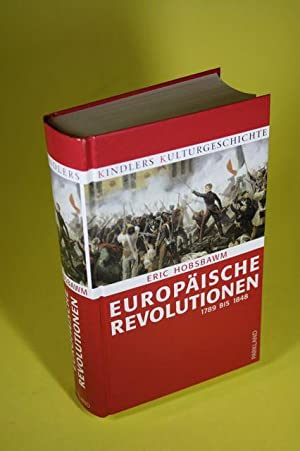 Europäische Revolution - 1789 bis 1848 - Kindlers Kulturgeschichte: Hobsbawm, Eric J.
