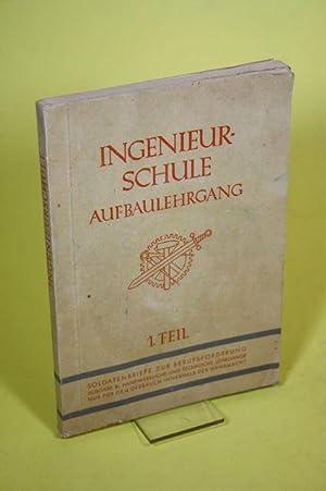 Ingenieurschule - Aufbaulehrgang 1. Teil: o.A