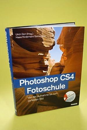 Photoshop CS4 Fotoschule - Von der Aufnahme: Dorn, Ulrich (Hrsg.)