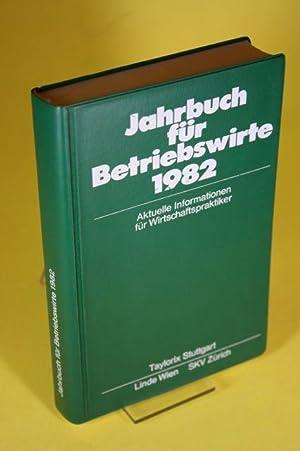 Jahrbuch für Betriebswirte 1982 - Aktuelle Informationen: Kresse, Dr. Werner