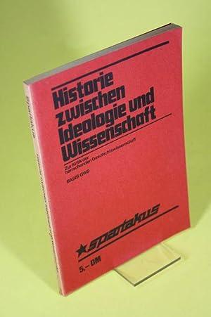 Historie zwischen Ideologie und Wissenschaft. - Zur: Bähr, Wilfried und