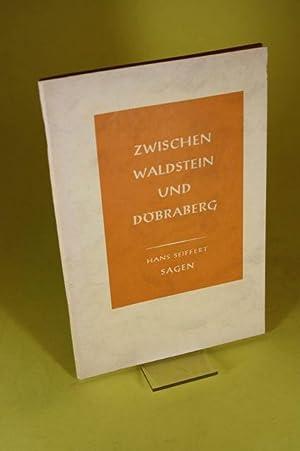 Zwischen Waldstein und Döbraberg - Sagen: Seiffert, Hans