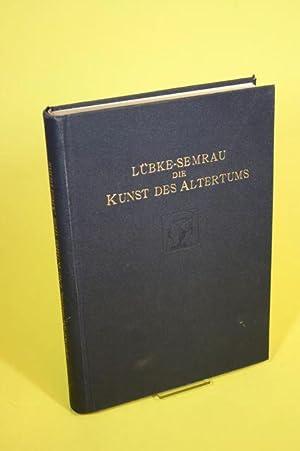 Die Kunst des Altertums: Lübke, Wilhelm und