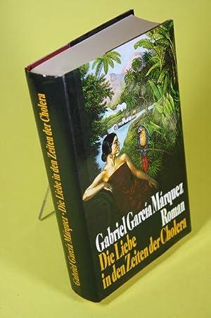 Die Liebe in den Zeiten der Cholera: Garcia Marquez, Gabriel