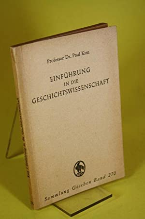 Einführung in die Geschichtswissenschaft - Sammlung Göschen: Kirn, Dr. Paul