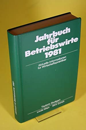 Jahrbuch für Betriebswirte 1981 - Aktuelle Informationen: Kresse, Dr. Werner