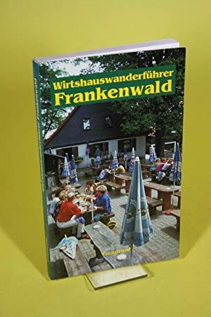 Wirtshauswanderführer Frankenwald: Schmidt, Annette /