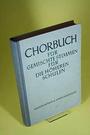 Chorbuch für gemischte Stimmen für die höheren Schulen: o.A