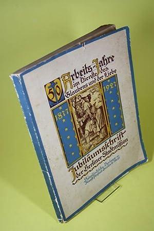 50 Arbeits-Jahre im Dienste des Glaubens und der Liebe - Jubiläumsschrift der Berliner ...