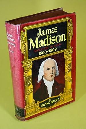 James Madison - Secretary of State 1800-1809: Brant, Irving