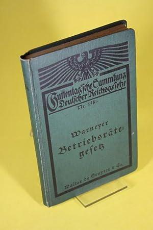 Betriebsrätegesetz - vom 4. Februar 1920, nebst der Wahlprdnung zum Betriebsrätegesetz, ...
