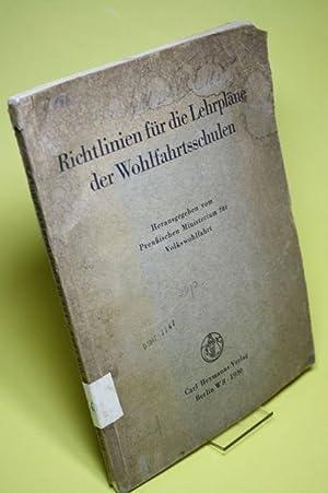 Richtlinien für die Lehrpläne der Wohlfahrtsschulen: Preußische Ministerium (Hrsg.)