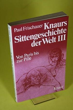 Knaurs Sittengeschichte der Welt Band III -: Frischauer, Paul