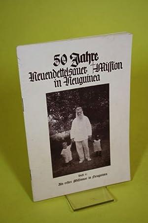 50 Jahre Neuendettelsauer Mission in Neuguinea (Heft 4) - Ein Grußwort des Gründers ...