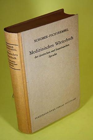 Medizinisches Wörterbuch der deutschen und französischen Sprache: Schober, Dr. P. und ...