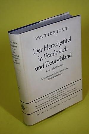 Der Herzogstitel in Frankreich und Deutschland (9. bis 12. Jahrhundert) - Mit Listen der ä...