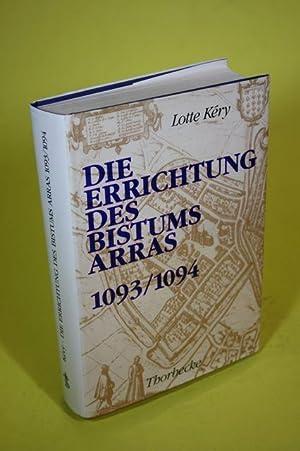 Die Errichtung des Bistums Arras (1093/1094): K ry, Dr. Lotte