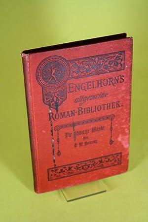 Die schwarze Maske - Engelhorns allgemeine Romanbibliothek ; Jg. 20, Bd. 8: Hornung, Ernest W. / ...
