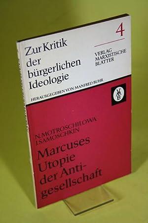 Marcuses Utopie der Antigesellschaft - Zur Kritik: Motroschilowa, N. und