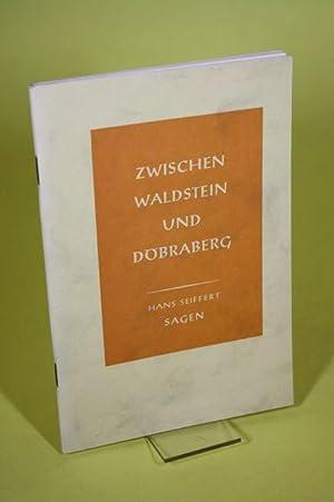 Zwischen Waldstein und Döbraberg. - Sagen.: Seiffert, Hans