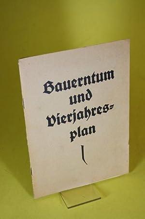Bauerntum und Vierjahresplan - Die Rede wurde auf dem 4. Reichsbauerntag in Goslar am 28. November ...