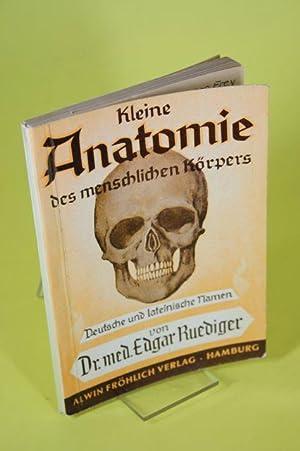 Kleine Anatomie des menschlichen Körpers - Deutsche: Ruediger, Edgar Dr.
