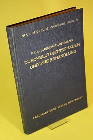 Durchblutungsschäden und ihre Behandlung - Neue Deutsche Chirurgie Band 65: Sunder-Plassmann, ...