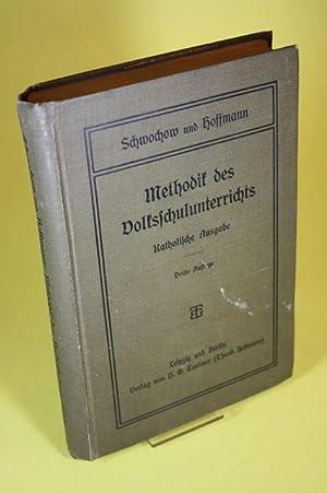 Methodik des Volksschulunterrichts - Katholische Ausgabe. Ein Lehr-, Lern- und Wiederholungsbuch ...
