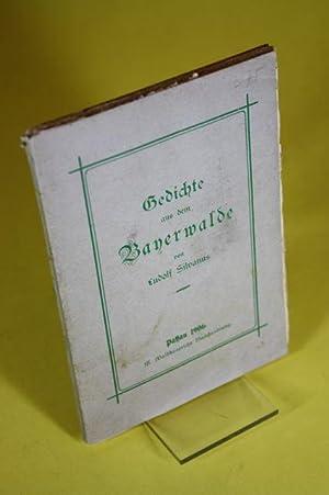 Gedichte aus dem Bayerwalde.: Silvanus, Ludolf