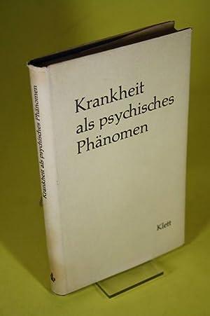 Krankheit als psychisches Phänomen: Institut f�r Psychotherapie und Tiefenpsychologie (Hrsg.)