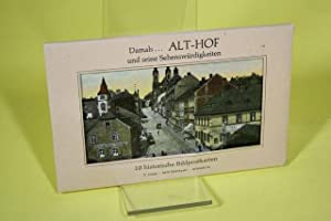 Damals. Alt-Hof und seine Sehenswürdigkeiten - 10 historische Bildpostkarten: o.A