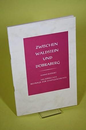 Zwischen Waldstein und Döbraberg - Helmbrechts - Beiträge zur Stadtgeschichte: Seiffert, ...