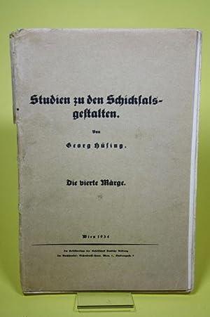 Studien zu den Schicksalsgestalten. - 1. Die vierte Märge: Hüsing, Georg