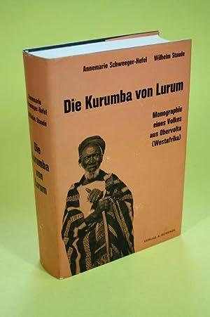 Die Kurumba von Lurum - Monographie eines Volkes aus Obervolta (Westafrika): Schweeger-Hefel, ...