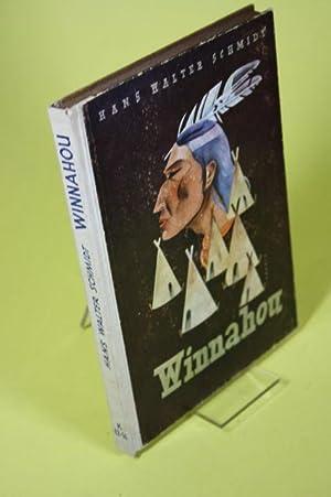Winnahou, der Freund / Das Geheimnis des: Schmidt, Hans Walter