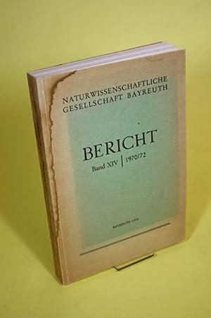 Berichte der naturwissenschaftlichen Gesellschaft Bayreuth - Bericht Band XIV./ 1970/72: ...