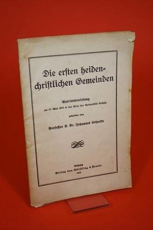 Die ersten heidenchristlichen Gemeinden - Antrittsvorlesung am 27. Mai 1916 in der Aula der ...