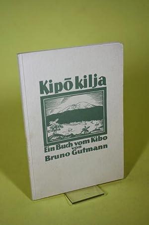 Kipo Kilja - Ein Buch vom Kibo: Gutmann, Bruno