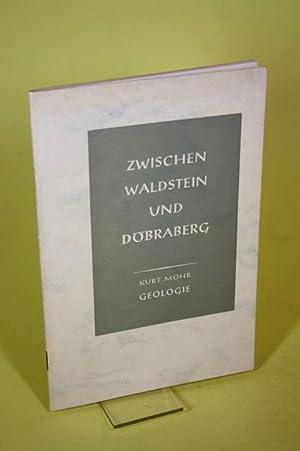 Zwischen Waldstein und Döbraberg - Geologie: Mohr, Kurt / Bezirksschulamt Münchberg (Hrsg.)