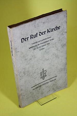 Der Ruf der Kirche - Vorträge und geistliche Reden gehalten auf der Evangelischen Woche 22. ...