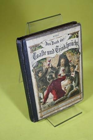 Das Buch der Toaste & Trinksprüche - Ein unentbehrlicher Rathgeber zur Erweckung des ...