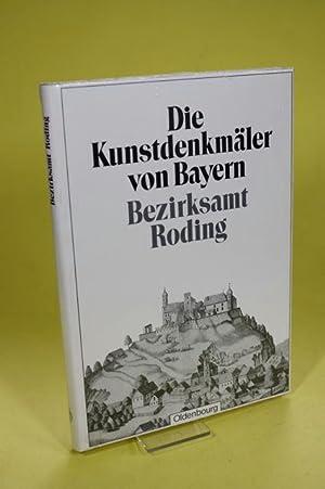 Die Kunstdenkmäler von Bayern Bezirksamt Roding: Hager, Georg (Bearb.)