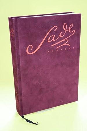 Sade - surreal - Der Marquis de Sade und die erotische Fantasie des Surrealismus in Text und Bild: ...