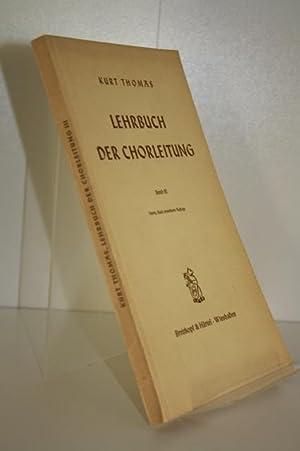 Lehrbuch der Chorleitung, Band 3: Thomas, Kurt