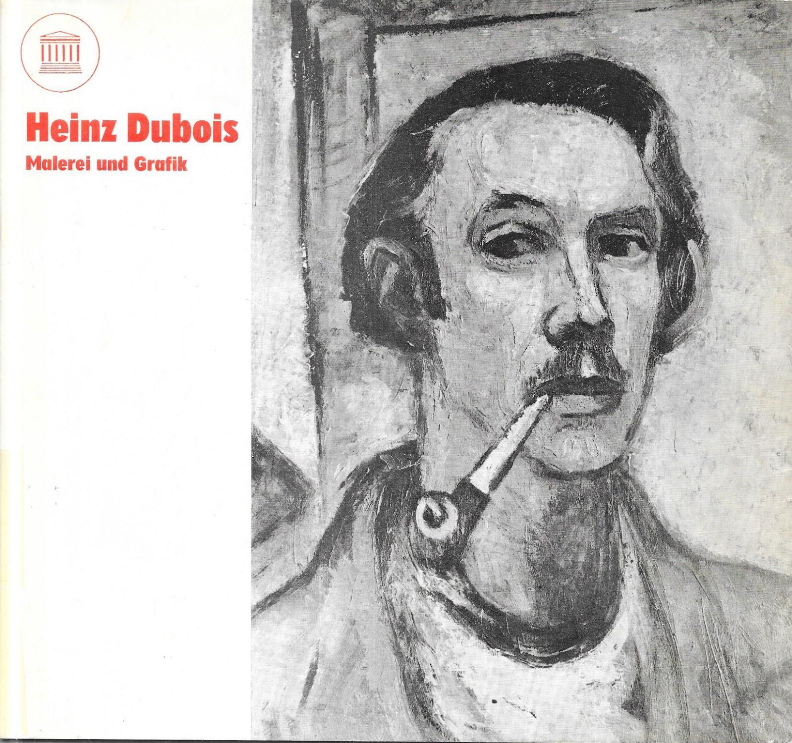 Heinz Dubois 6.8.1914 - 30.5.1966 Malerei und: Staatliches Museum Schwerin