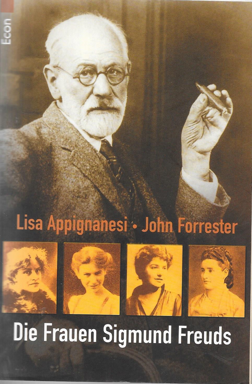 Die Frauen Sigmund Freuds - Lisa Appignanesi, John Forrester