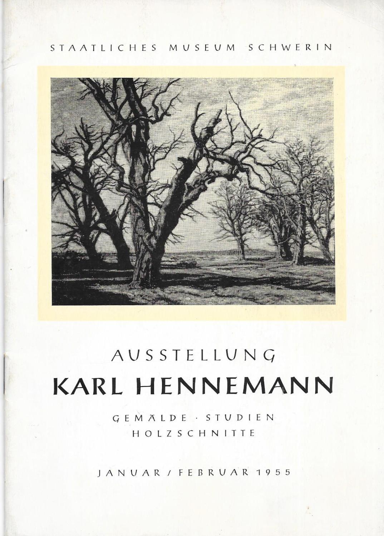 Ausstellung Karl Hennemann Gemälde,Studien,Holzschnitte Januar, Februar 1955: Staatliches Museum Schwerin