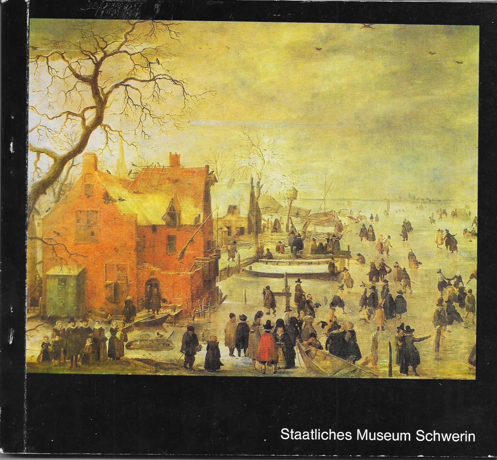 Führer durch die Sammlungen Malerei, Plastik, Grafik,: Staatliches Museum Schwerin