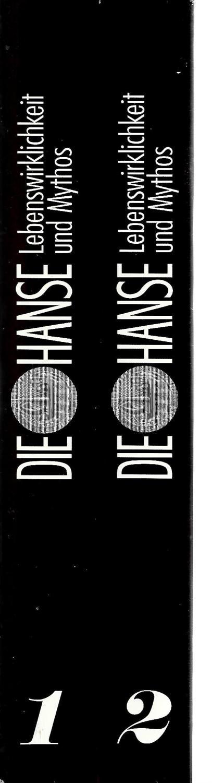 Die Hanse-Lebenswirklichkeit und Mythos (2 Bände): Jörgen Bracker